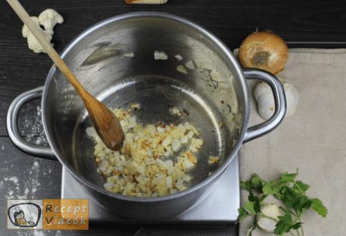 Tejfölös karfiolleves recept, tejfölös karfiolleves elkészítése 1. lépés
