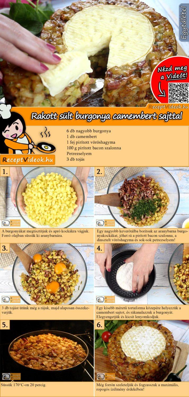 Rakott sült burgonya camembert sajttal recept elkészítése videóval